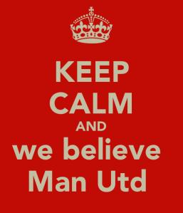 keep-calm-and-we-believe-man-utd